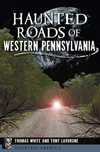 Haunted Roads of Western Pennsylvania (Haunted America)]()