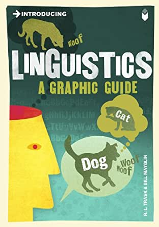 Introducing Linguistics : A Graphic Guide - R-L Trask,Bill Mayblin