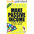 PASSIVE INCOME: 14 Ways to Make $5,000 a Month in Passive Income - Online Business Ideas, Home-Based Business Ideas, Passive Income Streams, and More!