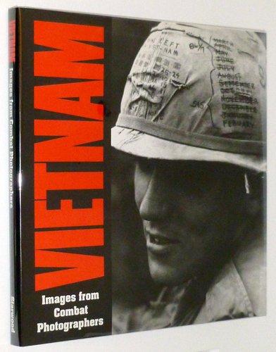 Vietnam: Images from Combat Photographers