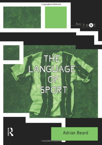 The Language of Sport (Intertext) by Routledge