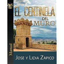 El Centinela del Muro Manual: Los Porteros de la Casa de Dios (Spanish Edition)