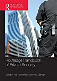 Routledge Handbook of Private Security, , 0415729351