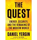 img - for The Quest: Energy, Security, and the Remaking of the Modern World by Yergin, Daniel (2011) Hardcover book / textbook / text book