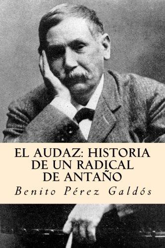 El audaz: historia de un radical de antaño (Spanish Edition) [Benito Perez Galdos] (Tapa Blanda)