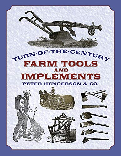(Turn-of-the-Century Farm Tools and Implements (Dover Pictorial Archive Series))