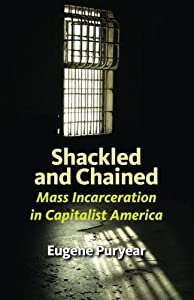 Shackled and Chained: Mass Incarceration in Capitalist America from PSL Publications