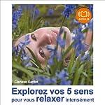 Explorez vos 5 sens pour vous relaxer intensément | Clarisse Gardet