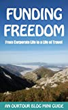 Funding Freedom: From Corporate Life to a Life of Travel