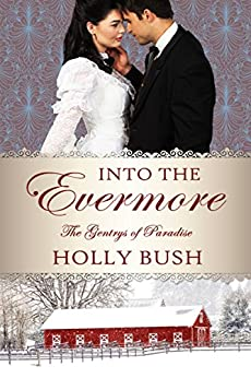 Into the Evermore (The Gentrys of Paradise Book 1) by [Bush, Holly]