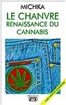 Le chanvre, renaissance du cannabis par Michka