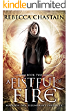 A Fistful of Fire: An Urban Fantasy Novel (Madison Fox, Illuminant Enforcer Book 2)