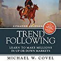 Trend Following (Updated Edition): Learn to Make Millions in up or down Markets Hörbuch von Michael W. Covel Gesprochen von: Joel Richards