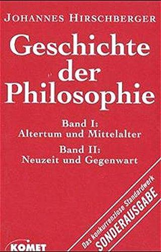 Geschichte der Philosophie. Bd. I: Altertum und Mittelalter. Bd. II: Neuzeit und Gegenwart.