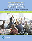 img - for Foundations of American Education: Becoming Effective Teachers in Challenging Times, Enhanced Pearson eText -- Access Card book / textbook / text book