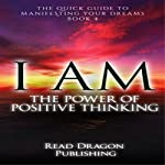I Am: The Power of Positive Thinking | Read Dragon Publishing