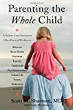 Parenting the Whole Child, Scott M. Shannon, 0393708330