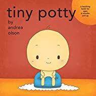 Tiny Potty: a teaching book for ages 6 months and up