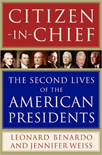 Ebooks iPod Touch Télécharger Citizen-in-Chief: The Second Lives of the American Presidents by Leonard Benardo,Jennifer Weiss in French FB2 0061244961