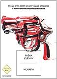 Image de McMafia. Droga, armi, essere umani: viaggio attraverso il nuovo crimine organizzato globale