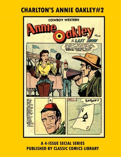 Charlton's Annie Oakley #2:  Special 4 Issue Series: Email Request Our Giant Comic Catalog Or Visit - Oakley Issue Special