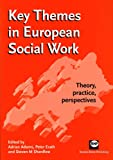 img - for Key themes in European social work: Theory, practice, perspectives book / textbook / text book