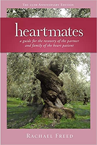 Heartmates A Guide For The Partner And Family Of The Heart Patient Freed Rachael Keith Md David V 9780981745022 Amazon Com Books