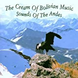 The Cream of Bolivian Music: Sound of the Andes