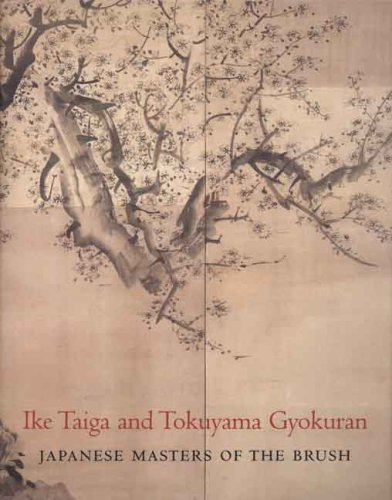 Download Ike Taiga and Tokuyama Gyokuran: Japanese Masters of the Brush (Philadelphia Museum of Art) First Edition ( Hardcover ) by Fischer, Felice pulished by Yale University Press pdf epub