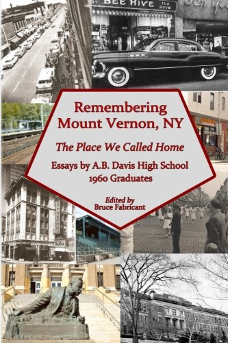 Remembering Mount Vernon, NY: The Place We Called Home: Mr. Bruce  Fabricant: 9781481942973: Amazon.com: Books
