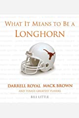 What It Means to Be a Longhorn Kindle Edition