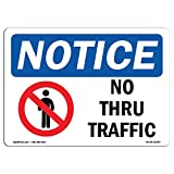 OSHA Notice Sign - Notice No Thru Traffic | Choose from: Aluminum, Rigid Plastic Or Vinyl Label Decal | Protect Your Business, Construction Site, Warehouse & Shop Area | Made in The USA