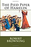 The Pied Piper of Hamelin, Robert Browning, 148481536X