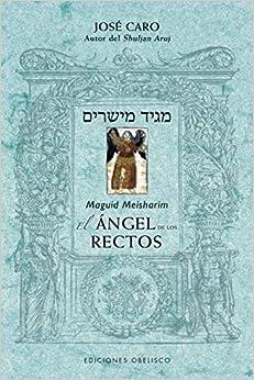 Descargar Libro Ebook Maguid Meisharim. El ángel De Los Rectos Directa PDF