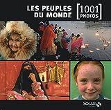 Les peuples du monde - 1001 photos