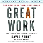 Great Work: How to Make a Difference People Love | David Sturt