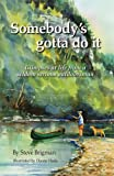 Somebody's Gotta Do It, Steve Brigman, 0979467128