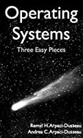 Operating Systems: Three Easy Pieces Front Cover