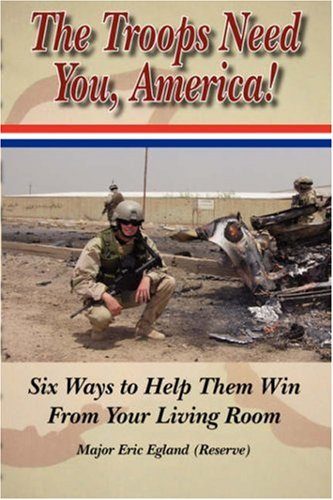 Download The Troops Need You, America: Six Ways to Help them Win From Your Living Room PDF