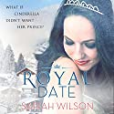 Royal Date: The Royals of Monterra, Book 1 Audiobook by Sariah Wilson Narrated by Brittany Pressley