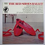 The Red Shoes Ballet:coppelia and Sylvia Ballet Suites: Invitation to the Dance, St. Louis Symphony Orchestra Vladimir Golschmann Conductor. Delibes Suite From the Ballet Sylvia, Delibes Suite From the Ballet Coppelia