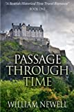 img - for Passage Through Time: A Scottish Historical Romance Time Travel Tale (Scottish Historical Romance, Time Travel Romance) (Volume 1) book / textbook / text book