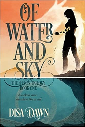 Of Water and Sky: The Seekin Trilogy: Book One: Disa Dawn