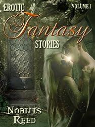 Nobilis Reed's Erotic Fantasy Stories, Volume 1 (Nobilis Reed Anthologies)