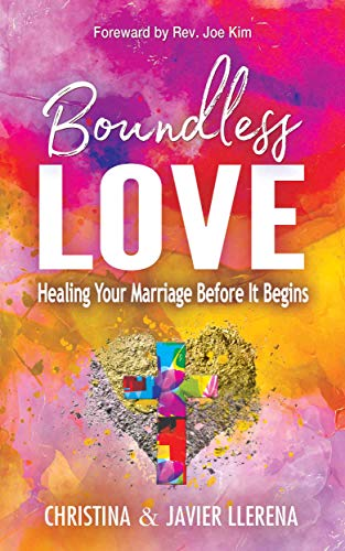 Boundless Love: Healing Your Marriage Before It Begins
