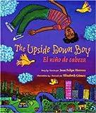 The Upside Down Boy/El nino de cabeza (Rise and Shine)