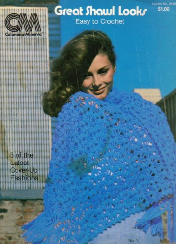 Great Shawl Looks (Easy To Crochet, Leaflet No 2649) (Leaflet Shawl)