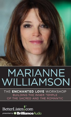 The Enchanted Love Workshop: Building the Inner Temple of the Sacred and the Romantic by BetterListen