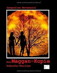 Die Maggan-Kopie: Zukunfts-Thriller
