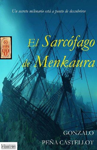 Descargar Libro El Sarcófago De Menkaura Gonzalo Peña Castellot
